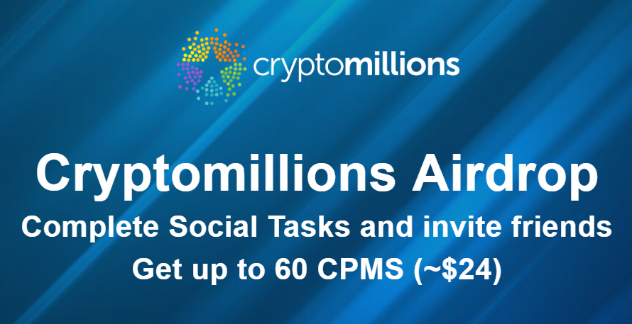 CryptoMillions Airdrop » Claim 20 free CPMS tokens (~ $8 + ref)